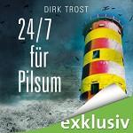 Dirk Trost 24/7 für Pilsum Hörbuch