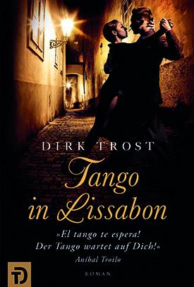 Tango in Lissabon - Dirk Trost